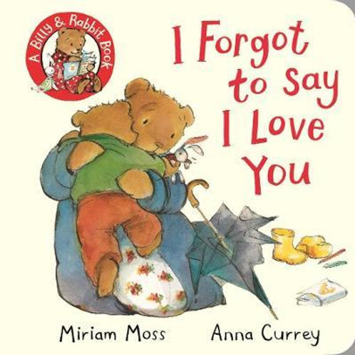 I Forgot to Say I Love You       by Miriam Moss