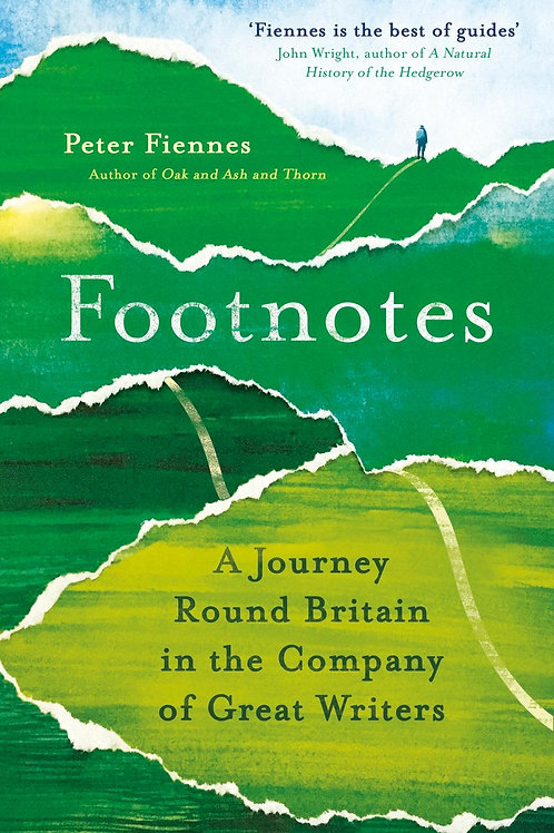 Footnotes: A Journey Round Britain in the Company of Great Writers Peter Fiennes