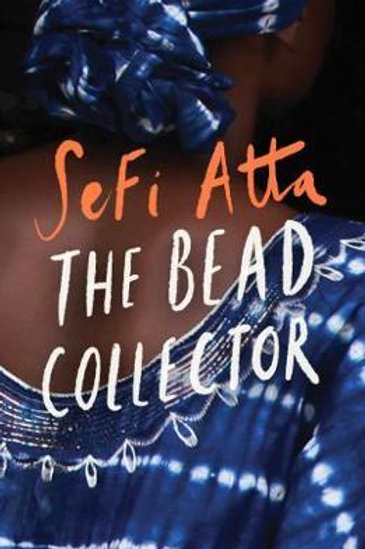 Bead Collector  by  Sefi Atta