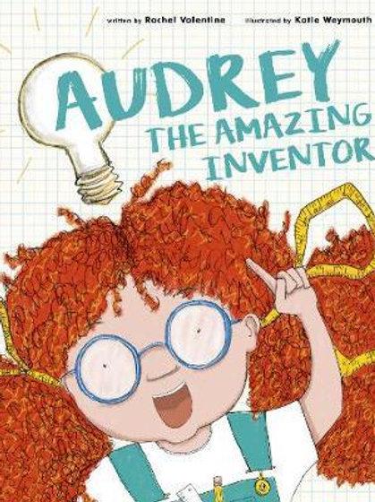 Audrey the Amazing Inventor Rachel Valentine