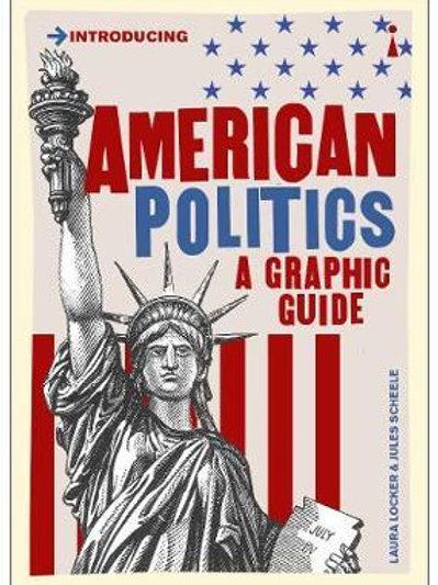 American Politics: A Graphic Guide Laura Locker