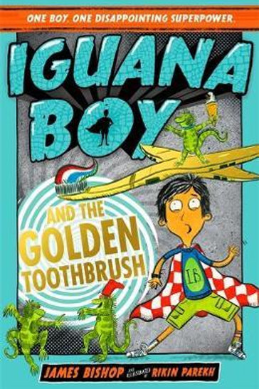 Iguana Boy and the Golden Toothbrush       by James Bishop
