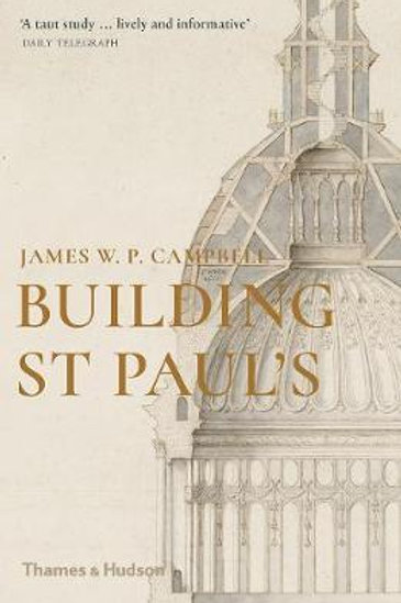 Building St Paul's       by James W P Campbell