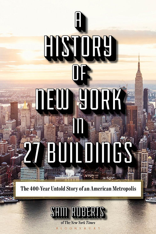 History of New York in 27 Buildings       by Sam Roberts