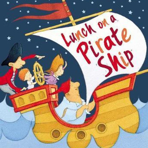 Lunch on a Pirate Ship       by Caryl Hart