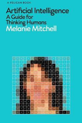 Artificial Intelligence: A Guide for Thinking Humans Melanie Mitchell
