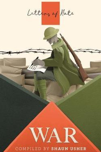 Letters of Note: War     by  Shaun Usher