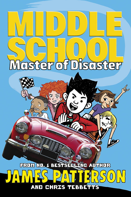 Middle School: Master of Disaster James Patterson
