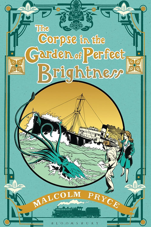 Corpse in the Garden of Perfect Brightness       by Malcolm Pryce