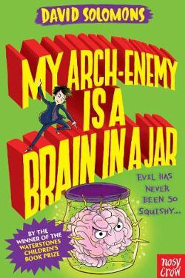 My Arch-Enemy Is a Brain In a Jar David Solomons