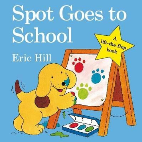 Spot Goes to School Eric Hill