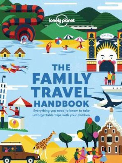 The Family Travel Handbook Planet Lonely