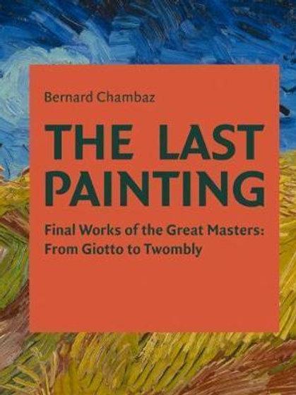 Last Painting     by  Bernard Chambaz