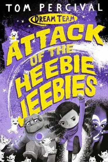 Attack of the Heebie Jeebies       by Tom Percival (Author/Illustrator)
