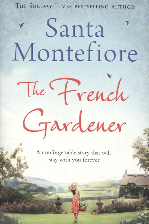 French Gardener       by Santa Montefiore