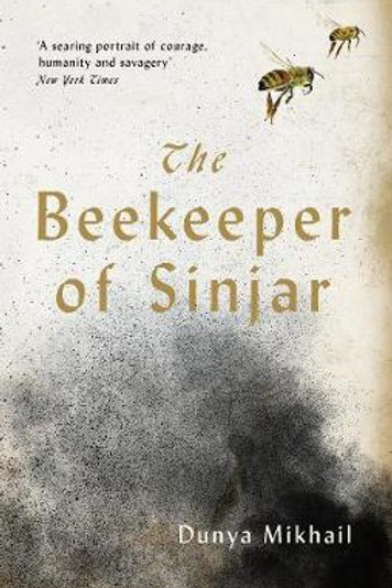 The Beekeeper of Sinjar Dunya Mikhail