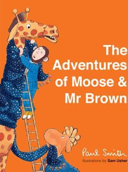 The Adventures of Moose & Mr Brown Sir Paul Smith