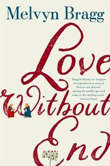 Love Without End       by Melvyn Bragg