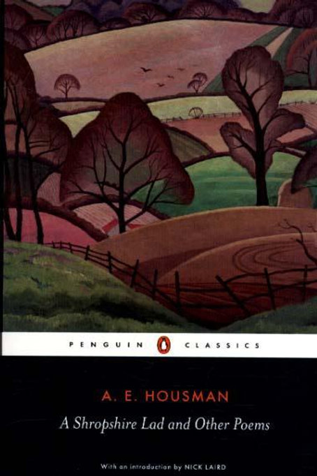 Shropshire Lad and Other Poems       by A. E. Housman