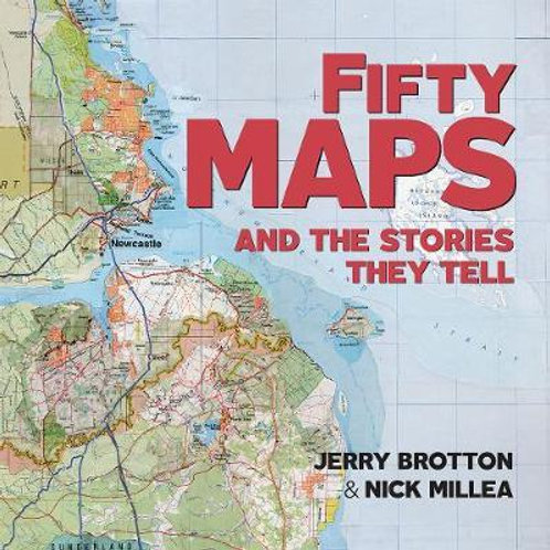 Fifty Maps and the Stories they Tell Jerry Brotton