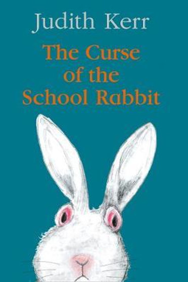 Curse of the School Rabbit       by Judith Kerr