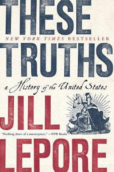 These Truths       by Jill Lepore (Harvard University)