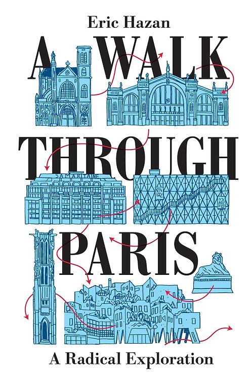 A Walk Through Paris: A Radical Exploration Eric Hazan