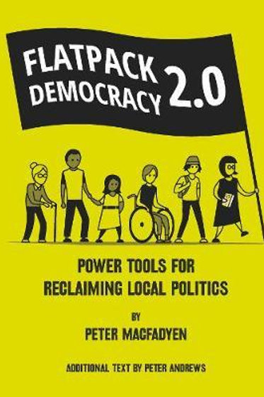 FLATPACK DEMOCRACY 2.0       by PETER MACFADYEN