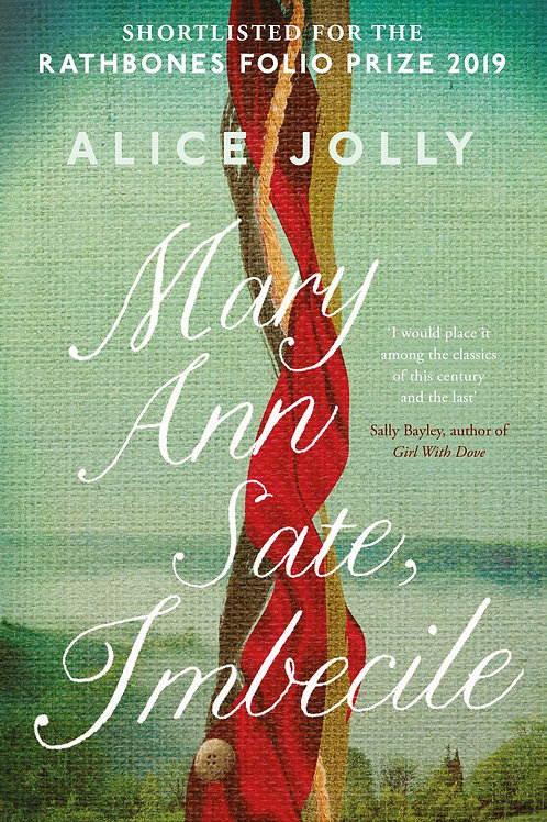 Mary Ann Sate, Imbecile  by  Alice Jolly