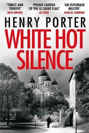 White Hot Silence       by Henry Porter