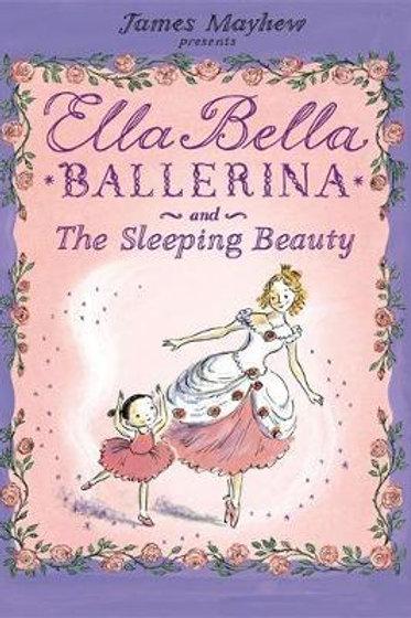 Ella Bella Ballerina and the Sleeping Beauty James Mayhew