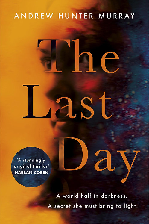 Last Day       by Andrew Hunter Murray