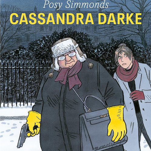 Cassandra Darke       by Posy Simmonds