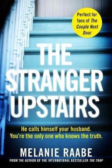Stranger Upstairs       by Melanie Raabe