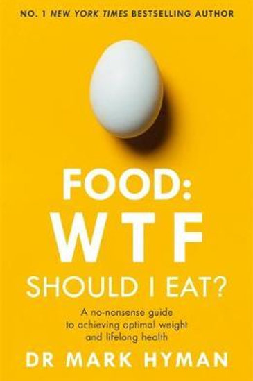 Food: WTF Should I Eat? Mark Hyman