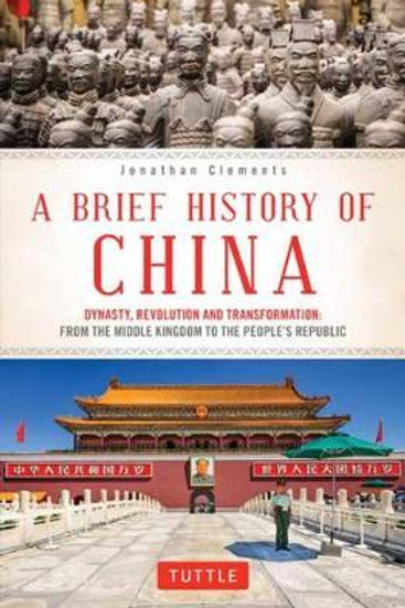 A Brief History of China: Dynasty, Revolution and Transformation Jonathan Clemen