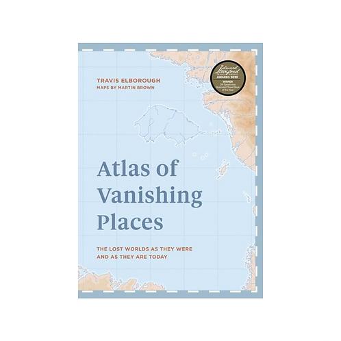 Atlas of Vanishing Places by Travis Elborough