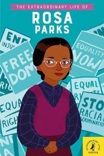 The Extraordinary Life of Rosa Parks Dr Sheila Kanani