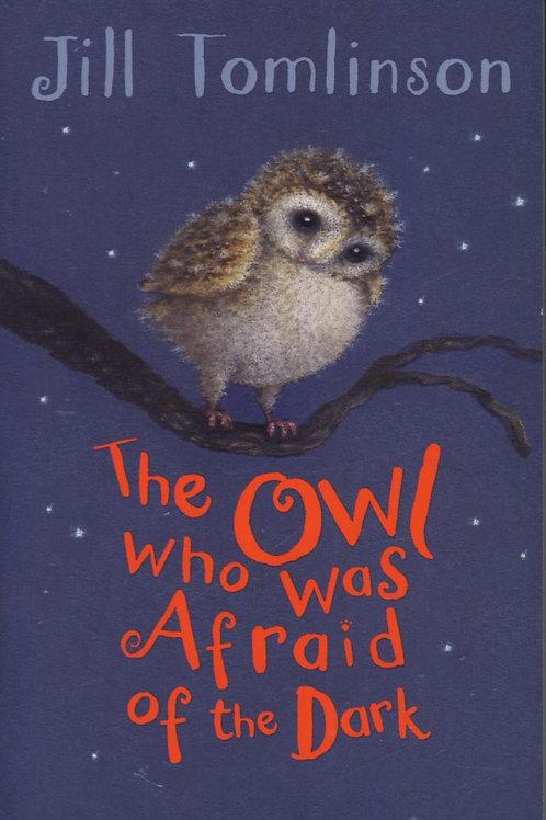Owl Who Was Afraid of the Dark       by Jill Tomlinson