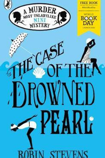 The Case of the Drowned Pearl: A Murder Most Unladylike Mini-Mystery Robin Steve