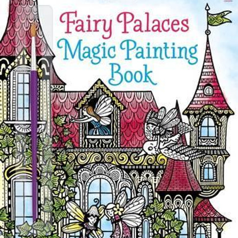 Fairy Palaces Magic Painting Book       by Lesley Sims