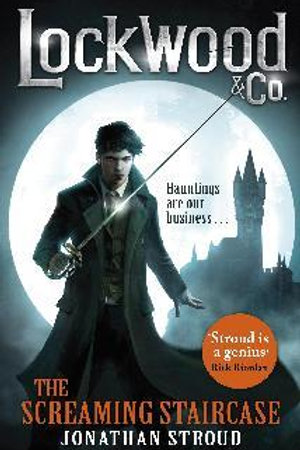 Lockwood & Co: The Screaming Staircase Jonathan Stroud