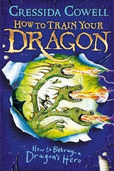 How to Betray a Dragon's Hero Cressida Cowell