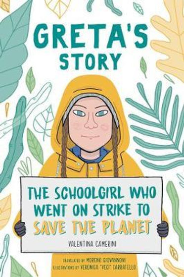 Greta's Story: The Schoolgirl Who Went On Strike To Save The Planet Valentina Ca