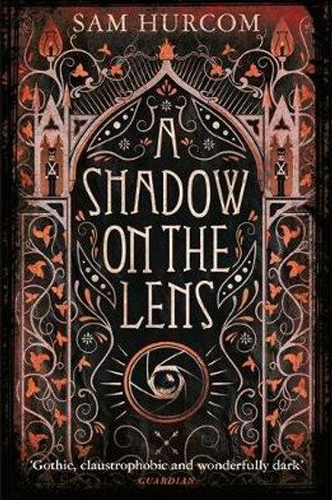 Shadow on the Lens       by Sam Hurcom