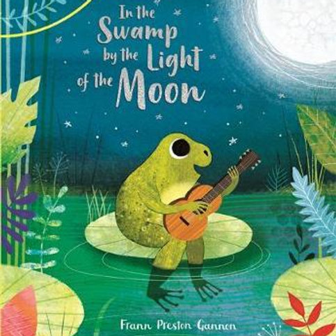 In the Swamp by the Light of the Moon Frann Preston-Gannon