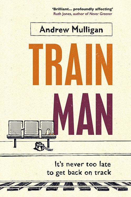 Train Man  by  Andrew Mulligan