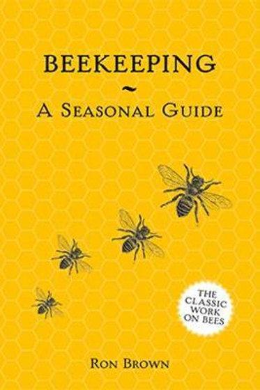 Beekeeping - A Seasonal Guide Ron Brown