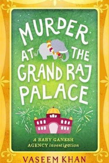 Murder at the Grand Raj Palace       by Vaseem Khan