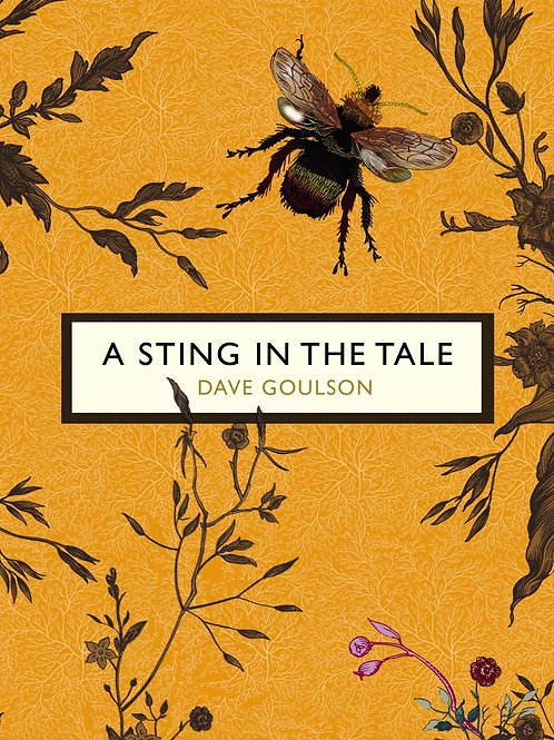 A Sting in the Tale (The Birds and the Bees) Dave Goulson